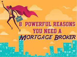 4 Reasons You Need A Mortgage Broker